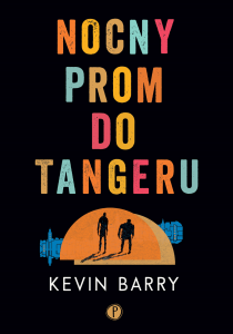 NOCNY PROM DO TANGERU KEVIN BARRY