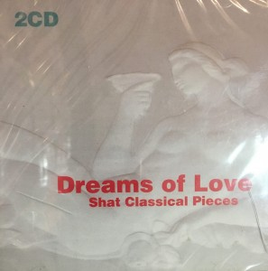 DREAMS OF LOVE SHAT CLASSICAL PIECES 2CD