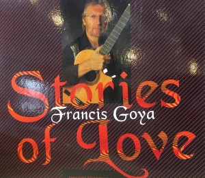 FRANCIS GOYA STORIES OF LOVE CD