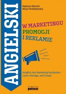 ANGIELSKI W MARKETINGU PROMOCJI I REKLAMIE INSIGHTS INTO MARKETING VOCABULARY LEARN MANAGE AND CREATE M  DIETRICH A FANDREJEWSKA