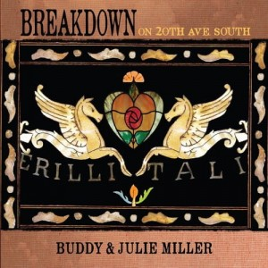 Buddy & Julie Miller Breakdown On The 20th Ave South. CD