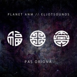 PAS ORIONA PLANET ANM ELJOT SOUNDS  VINYL