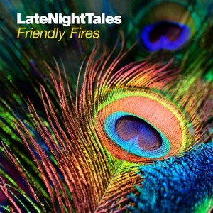FRIENDLY FIRES CD LATE NIGHT TALES