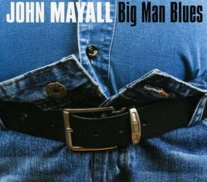 JOHN MAYALL CD BIG MAN BLUES