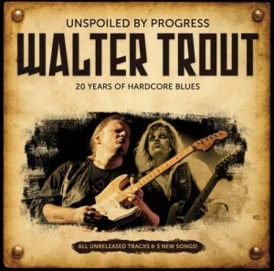 WALTER TROUT CD UNSPOILED BY PROGRESS