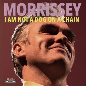 MORRISSEY CD  I AM NOT A DOG ON A CHAIN