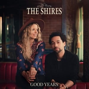 THE SHIRES CD GOOD YEARS