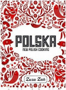 POLSKA NEW POLISH COOKING  ZAK ZUZA