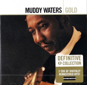 MUDDY WATERS GOLD 2CD YOU GONNA NEED MY HELP