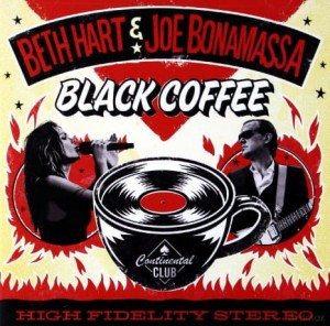 BETH HART &JOE BONAMASSA BLACK COFFEE