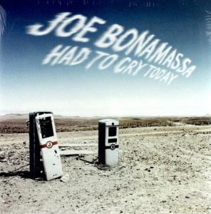 JOE BONAMASSA HAD TO CRY TODAY WINYL WINYL