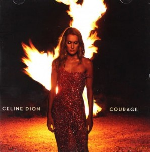 CELINE DION COURAGE CD FOR THE LOVER THAT I LOST