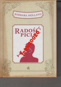 RADOŚĆ PICIA.BARBARA HOLLAND.