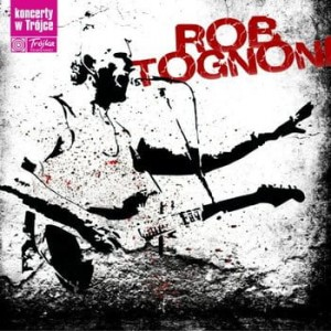 ROB TOGNONI KONCERTY W TROCE CD