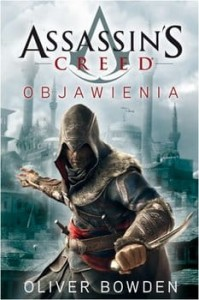 ASSASSIN`S CREED OBJAWIENIA OLIVER BOWDEN NOWA