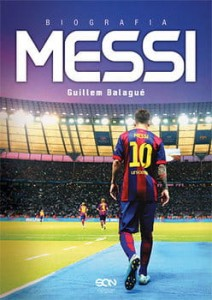 MESSI BIOGRAFIA GUILLEM BALAGUE NOWA TWARDA